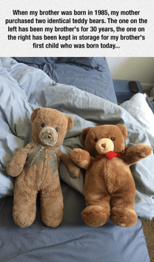 "noitsbecks:  breanieswordvomit: foulmouthedliberty:  srsfunny:  Two Teddy Bears, Many Years Later  ""Real isn't how you are made,' said the Skin Horse. 'It's a thing that happens to you. When a child loves you for a long, long time, not just to play with, but REALLY loves you, then you become Real.''Does it hurt?' asked the Rabbit. 'Sometimes,' said the Skin Horse, for he was always truthful. 'When you are Real you don't mind being hurt.' 'Does it happen all at once, like being wound up,' he asked, 'or bit by bit?' 'It doesn't happen all at once,' said the Skin Horse. 'You become. It takes a long time. That's why it doesn't happen often to people who break easily, or have sharp edges, or who have to be carefully kept. Generally, by the time you are Real, most of your hair has been loved off, and your eyes drop out and you get loose in the joints and very shabby. But these things don't matter at all, because once you are Real you can't be ugly, except to people who don't understand.""― Margery Williams, The Velveteen Rabbit  ugly sobbing   @upon-your-eyes: When my brother was born in 1985, my mother  purchased two identical teddy bears. The one on the  left has been my brother's for 30 years, the one on  the right has been kept in storage for my brother's  first child who was born today... noitsbecks:  breanieswordvomit: foulmouthedliberty:  srsfunny:  Two Teddy Bears, Many Years Later  ""Real isn't how you are made,' said the Skin Horse. 'It's a thing that happens to you. When a child loves you for a long, long time, not just to play with, but REALLY loves you, then you become Real.''Does it hurt?' asked the Rabbit. 'Sometimes,' said the Skin Horse, for he was always truthful. 'When you are Real you don't mind being hurt.' 'Does it happen all at once, like being wound up,' he asked, 'or bit by bit?' 'It doesn't happen all at once,' said the Skin Horse. 'You become. It takes a long time. That's why it doesn't happen often to people who break easily, or have sharp edges, or who have to be carefully kept. Generally, by the time you are Real, most of your hair has been loved off, and your eyes drop out and you get loose in the joints and very shabby. But these things don't matter at all, because once you are Real you can't be ugly, except to people who don't understand.""― Margery Williams, The Velveteen Rabbit  ugly sobbing   @upon-your-eyes"
