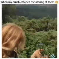 Crush, Funny, and Them: When my crush catches me staring at them s Always gets me 😂💀