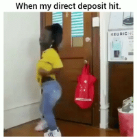 Funny, Lmao, and Turn Up: When my direct deposit hit.  KEURIGH Ayee turn up lmao