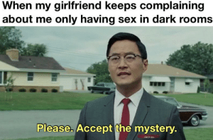 Don't complain about this meme, these profits won't be a mystery. Invest! via /r/MemeEconomy https://ift.tt/2ZD5Jzy: When my girlfriend keeps complaining  about me only having sex in dark rooms  Please. Accept the mystery. Don't complain about this meme, these profits won't be a mystery. Invest! via /r/MemeEconomy https://ift.tt/2ZD5Jzy