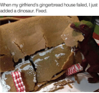gingerbread: When my girlfriend's gingerbread house failed, I just  added a dinosaur. Fixed.