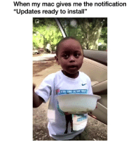"Facts, Funny, and Mac: When my mac gives me the notification  ""Updates ready to install"" Facts 😂 👉🏽(via: @thereal_liljames504)"