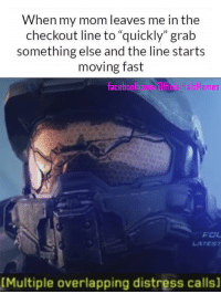 "~Regret: When my mom leaves me in the  checkout line to ""quickly"" grab  something else and the line starts  moving fast  Halo Memes  face  FOL  [Multiple overlapping distress calls] ~Regret"