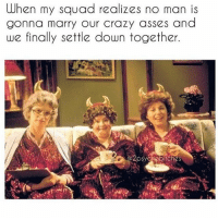 Post bar festivities are the best festivities 🤗 @2psychobitches: When my squad realizes no man is  gonna marry our crazy asses and  we finally settle down together Post bar festivities are the best festivities 🤗 @2psychobitches