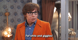 "When my wife asks ""What's with all the Austin Powers memes today?"": When my wife asks ""What's with all the Austin Powers memes today?"""