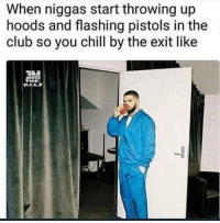 <p>Just hold on I'm going home (via /r/BlackPeopleTwitter)</p>: When niggas start throwing up  hoods and flashing pistols in the  club so you chill by the exit like <p>Just hold on I'm going home (via /r/BlackPeopleTwitter)</p>