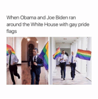 WATCHING PH: When Obama and Joe Biden ran  around the White House with gay pride  flags WATCHING PH