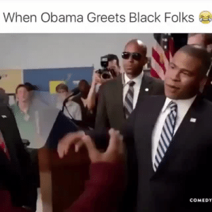 Obama, Target, and Tumblr: When Obama Greets Black Folks  COMEDY parks-and-rex:  starsberrisnunicorns:  Every phrase and embrace is so accurate 😭  Oscar winner.