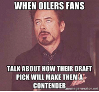 oilers: WHEN OILERS FANS  TALK ABOUT HOW THEIR DRAFT  PICK WILL  MAKE THEMA  CONTENDER  nemegenerator. net
