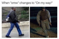 "Time, Dank Memes, and On My Way: When ""omw"" changes to ""On my way!"" Every time"