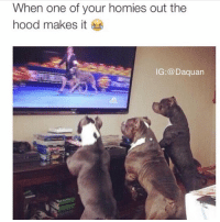 Classic meme: When one of your homies out the  hood makes it  IG: a Daquan Classic meme