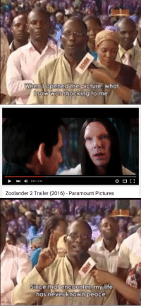 Life, Zoolander, and Pictures: When opened the picture. what  aw was shocking to me   0:45 / 2:34  1  Zoolander 2 Trailer (2016) - Paramount Pictures   Since that encounter,my life  has never known peace