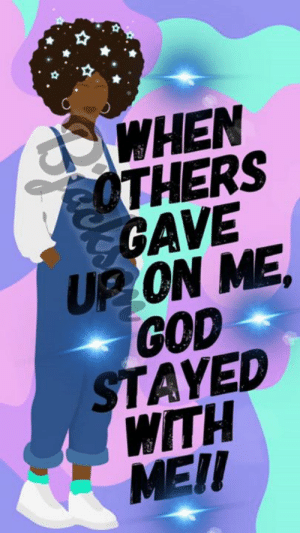 God, Jesus, and Memes: WHEN  OTHERS  GAVE  UP ON ME,  GOD  STAYED  WITH  MEII Praise & Worship Jesus Christ is Lord