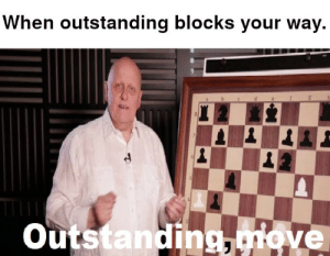 Outstanding,  Way, and Blocks: When outstanding blocks your way  outstanding,miove