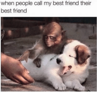 My Best Friend and Call My: when people call my best friend their  best friend