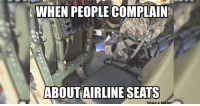 Memetic: WHEN PEOPLE COMPLAIN  ABOUT AIRLINESEATS  Make a Memet