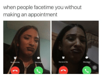 umm what are you doing: when people facetime you without  making an appointment  Remind Me umm what are you doing