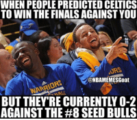 Tag a Celtic's Fan 😂💯via @nbamemesgoat: WHEN PEOPLE PREDICTED CE TICS  TO WIN THE FINALSAGAINST YOU  URS  ONBAMEMESGoat  BUT THEY'RE CURRENTLY O-2  AGAINST THE #8 SEED BULLS Tag a Celtic's Fan 😂💯via @nbamemesgoat
