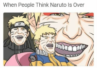 Memes, Naruto, and Monkey: When People Think Naruto ls Over WRONG ! - Monkey D. Luffy