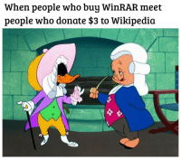 Wikipedia, Heroes, and Winrar: When people who buy WinRAR meet  people who donate $3 to Wikipedia Real heroes via /r/MemeEconomy https://ift.tt/2Qt3Dlc