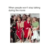Bitch, Movie, and Girl Memes: When people won't stop talking  during the movie  bitch how annoying???? follow me @basicbitch for more!