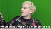 BTS: When pewds was still a member of BTS