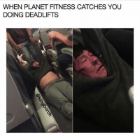 Memes, Planet Fitness, and Fitness: WHEN PLANET FITNESS CATCHES YOU  DOING DEADLIFTS Can't get enough of these memes 😂