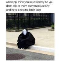 Bitch, Memes, and 🤖: when ppl think you're unfriendly bc you  don't talk to them but you're just shy  and have a resting bitch face It's a curse 😒 Follow @thespeckyblonde @thespeckyblonde @thespeckyblonde @thespeckyblonde