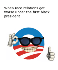 Memes, 🤖, and  Black President: When race relations get  worse under the first black  president