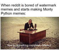 Titles are gay: When reddit is bored of watermark  memes and starts making Monty  Python memes: Titles are gay