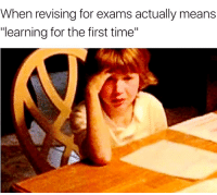 """Time, Means, and First: When revising for exams actually means  """"earning for the first time"""""""