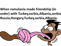 When romulania made friendship (in  order) with Turkey,serbia, Albania,serbia  Russia, Hungary, Turkey, Serbia,Albania. Friendship Mare -Álmos