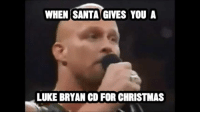 Merry Christmas and Happy Holidays from us here at We Hate Pop Country!: WHEN SANTA GIVES YOU A  LUKE BRYAN CO FOR CHRISTMAS Merry Christmas and Happy Holidays from us here at We Hate Pop Country!