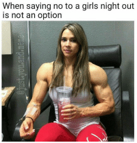 College, Fail, and Fashion: When saying no to a girls night out  is not an option Goin out with the girls 😭💞 @just.you.and.meme . . . . . 💪 wcw fitfam gno muscle girlsnightout protein wshh vegan art fitness vape alcohol smoking nochill funny banter funnymemes savage dankmemes gymmotivation fitnessmotivation weed weedhumor hollywood celebrity fashion instagood college fail