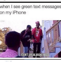 Iphone, Memes, and Text: when see green text messages  on my iPhone  IDON'T SPEAK OKENIGGA 😂😂😂😂😂😂 comedysnaps