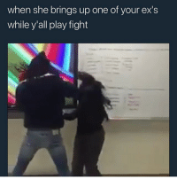 Ex's, Funny, and Goals: when she brings up one of your ex's  while y'all play fight Thought shit was glucose @larnite • ➫➫➫ Follow @Staggering for more funny posts daily! • (Ignore: memes like4like funny music love comedy goals fortnite)