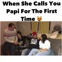 papichulo: When She Calls You  Papi For The First  Time papichulo