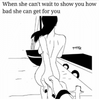 Af, Bad, and Bae: When she can't wait to show you how  bad she can get for you 😈😈😏 show me all u want bae follow ctfu thefuckerywillneverend savage_meme_af nochill savage nochill relationships
