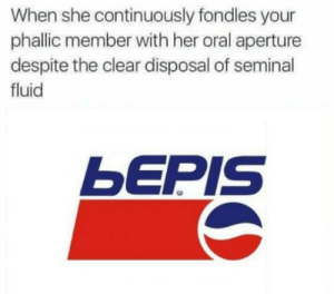 Her, Aperture, and She: When she continuously fondles your  phallic member with her oral aperture  despite the clear disposal of seminal  fluid  bEPIS https://t.co/FfphJBlnut