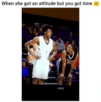 Funny, Time, and Vizio: When she got an attitude but you got time  VIZIO This will always get me 😂😂
