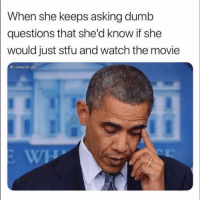 Ass, Dumb, and Funny: |  When she keeps asking dumb  questions that she'd know if she  would just stfu and watch the movie  ecosmoskyle Smh tag her annoying ass