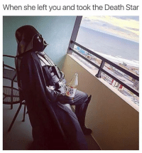Death Star, Funny, and Meme: When she left you and took the Death Star That Colt 45 struggle . . . military militaryhumor militarymemes army navy airforce coastguard usa patriot veteran marines usmc airborne meme funny followme troops ArmedForces militarylife popsmoke