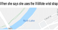 "Dank, Meme, and Http: When she says she uses the WilMote wrist strap  Nutt Lake  BUS <p>WiiMote straps are nutty via /r/dank_meme <a href=""http://ift.tt/2FKRCyo"">http://ift.tt/2FKRCyo</a></p>"