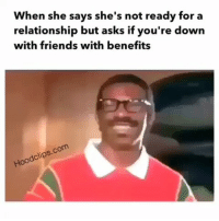 Lmaoo his face tho 😂😂😂 hoodclips comedy HoodComedy: When she says she's not ready for a  relationship but asks if you're down  with friends with benefits  com  dclip  Hoo Lmaoo his face tho 😂😂😂 hoodclips comedy HoodComedy