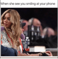 Funny, Phone, and Hell: When she see you smiling at your phone Oh hell naaa