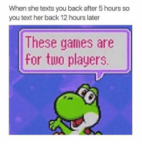Bitch, Rude, and Texting: When she texts you back after 5 hours so  you text her back 12 hours later  These games are  for two players. @ some rude bitch