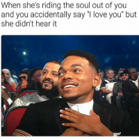 """Phew thank you Lord: When she's riding the soul out of you  and you accidentally say """"I love you"""" but  she didn't hear it Phew thank you Lord"""