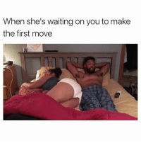 Funny, Memes, and PlayStation: When she's waiting on you to make  the first move 🔸🔸🔸🔸🔸🔸🔸 Don't Hate, Just Relate 🔸🔸🔸🔸🔸🔸🔸🔸🔸🔸🔸 Link to my YouTube is in my bio 🔸🔸🔸🔸🔸🔸🔸🔸🔸🔸🔸 Follow my Twitter aswell 'hiitsrelate' 🔸🔸🔸🔸🔸🔸🔸🔸🔸🔸🔸 PC- @ 🔸🔸🔸🔸🔸🔸🔸🔸🔸🔸🔸 codmemes callofduty cod aw ghosts bo2 mw3 memes comedy xbox xbox360 xboxone xbone xbl playstation ps4 ps3 games gaming funny bo3 codrelated