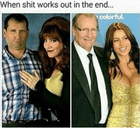 Funny, Shit, and Eds: When shit works out in the end...  colorful. ed o'neill