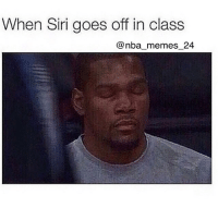 Who knows how it feels? 😂 nbamemes nba_memes_24: When Siri goes off in class  nba memes 24 Who knows how it feels? 😂 nbamemes nba_memes_24
